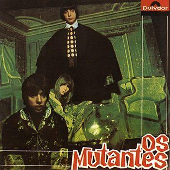 116 – Os Mutantes